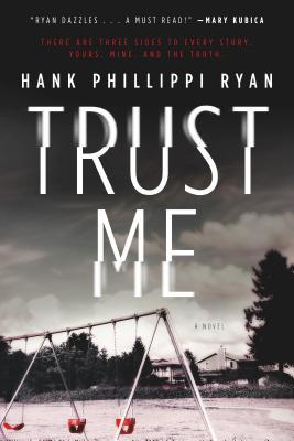 Trust Me by Hank Phillippi Ryan