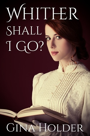 Whither Shall I Go? by Gina Holder