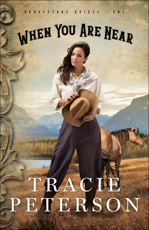 When You Are NEar by Tracie Peterson