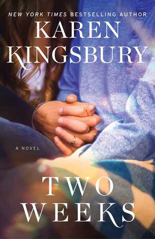 Two Weeks by Karen Kingsbury