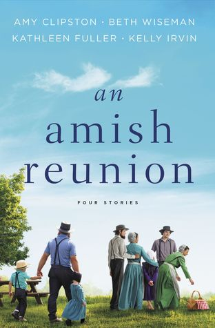 An Amish Reunion by Amy Clipston, Beth Wiseman, Kathleen Fuller, Kelly Irvin