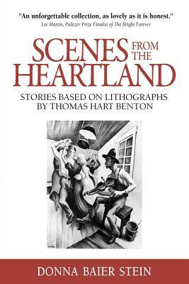 Scenes from the Heartland: Stories Based on Lithographs by Thomas Hart Benton by Donna Baier-Stein