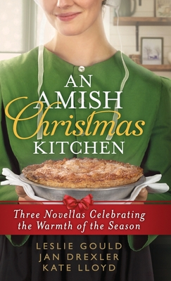 An Amish Christmas Kitchen by Kate Lloyd, Jan Drexler, Leslie Gould