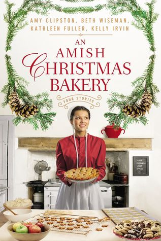 An Amish Christmas Bakery by Amy Clipston, Beth Wiseman, Kathleen Fuller, Kelly Irvin