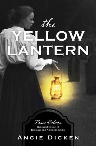 The Yellow Lantern by Angie Dicken