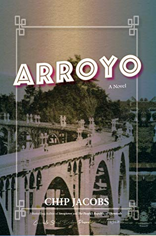 Arroyo by Chip Jacobs