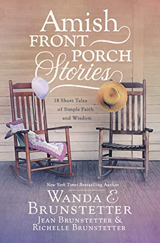 Amish Front Porch Stories by Wanda E. Brunstetter, Jean Brunstetter, Richelle Brunstetter