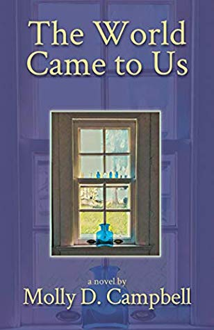 The World Came to Us by Molly D. Campbell