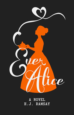 Ever Alice by H.J. Ramsay
