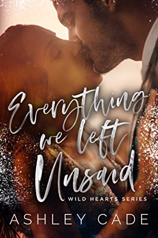Everything We Left Unsaid by Ashley Cade
