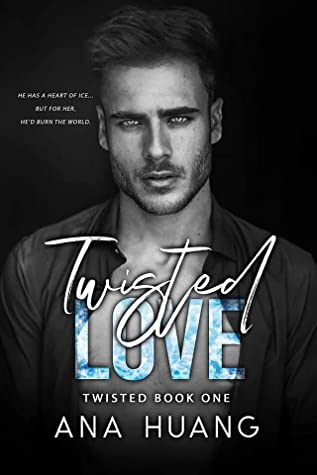 Twisted Love: A Brother's Best Friend Romance by Ana Huang