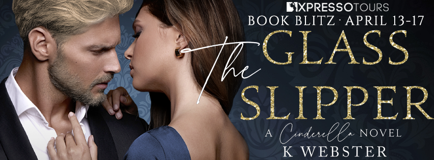 Xpresso Book Tours Blitz: The Glass Slipper by K Webster