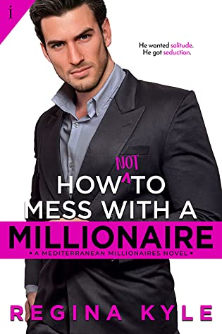 How Not to Mess with a Millionaire by Regina Kyle