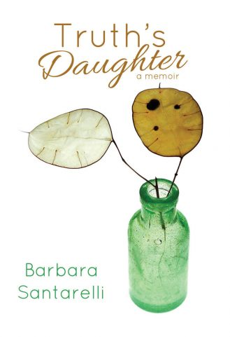 Truth's Daughter: A Legacy Of Divorce by Barbara Santarelli