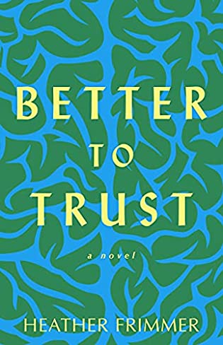 Better to Trust by Heather Frimmer